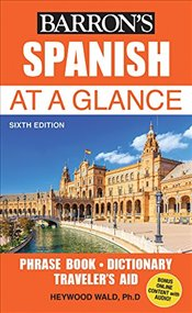 Spanish at a Glance : Foreign Language Phrasebook & Dictionary -