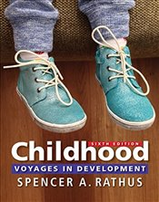 Childhood: Voyages in Development - Rathus, Spencer