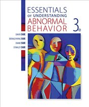 Essentials of Understanding Abnormal Behavior (Mindtap for Psychology) - Sue, David