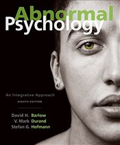 Abnormal Psychology 8E : An Integrative Approach - Hofmann, Stefan