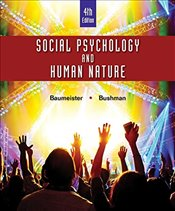 Social Psychology and Human Nature 4e : Comprehensive Edition - Baumeister, Roy F.