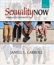 Sexuality Now: Embracing Diversity - Carroll, Janell