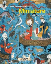 Miniature : Ottoman Figurative Arts 1  - And, Metin