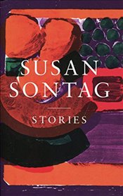 Stories : Collected Stories - Sontag, Susan