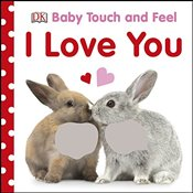 Baby Touch and Feel I Love You   -