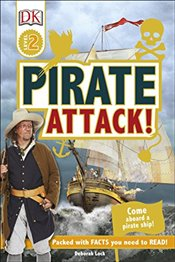 Pirate Attack! : DK Readers Level 2  - Lock, Deborah