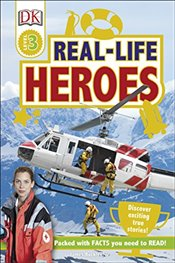 Real Life Heroes : DK Readers Level 3 - Jr, James Buckley