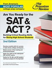 Are You Ready for the SAT and ACT?: Building Critical Reading Skills for Rising High School Students -