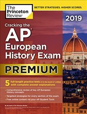 Cracking the AP European History Exam 2019 Premium Edition  -