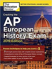 Cracking the AP European History Exam 2019 Edition  -