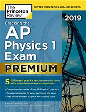 Cracking the AP Physics 1 Exam 2019 Premium Edition  -
