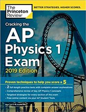 Cracking the AP Physics 1 Exam 2019 Edition  -