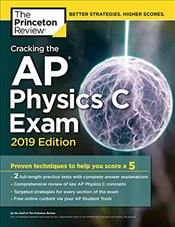 Cracking the AP Physics C Exam 2019 Edition  -