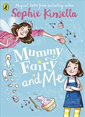 Mummy Fairy and Me - Kinsella, Sophie