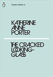 Cracked Looking-Glass : Penguin Modern Classics No.37 - Porter, Katherine Anne