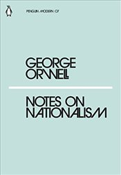 Notes on Nationalism : Penguin Modern Classics No.7 - Orwell, George