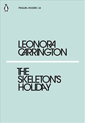 Skeletons Holiday : Penguin Modern Classics No.24 - Carrington, Leonora