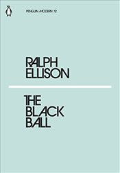 Black Ball : Penguin Modern Classics No.12 - Ellison, Ralph