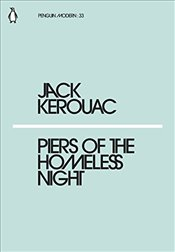 Piers of the Homeless Night : Penguin Modern Classics No.33 - Kerouac, Jack