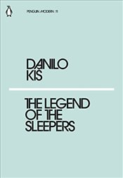 Legend of the Sleepers : Penguin Modern Classics No.11 - Kis, Danilo