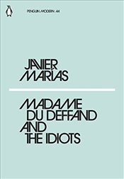Madame du Deffand and the Idiots : Penguin Modern Classics No.44 - Marias, Javier