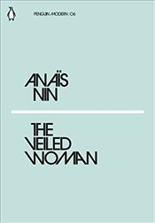 Veiled Woman : Penguin Modern Classics No.6 - Nin, Anais