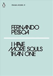 I Have More Souls Than One : Penguin Modern Classics No.19 - Pessoa, Fernando