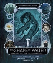 Guillermo del Toros the Shape of Water : Creating a Fairy Tale for Troubled Times - McIntyre, Gina