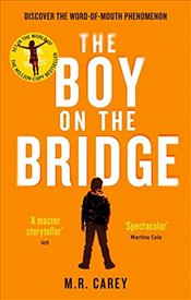 Boy on the Bridge : Discover the Word-of-mouth Phenomenon - Carey, M. R.