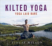 Kilted Yoga : Yoga Laid Bare -