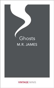 Ghosts : Vintage Minis - James, M. R.