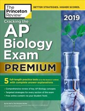 Cracking the AP Biology Exam 2019 : Premium Edition : 5 Practice Tests + Complete Content Review - Review, Princeton
