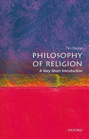 Philosophy of Religion : A Very Short Introduction - Bayne, Tim