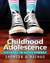 Childhood and Adolescence 6e : Voyages in Development - Rathus, Spencer A.