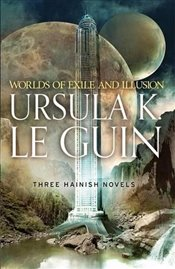Worlds of Exile and Illusion: Rocannons World, Planet of Exile, City of Illusions - Le Guin, Ursula K.
