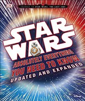 Star Wars : Absolutely Everything You Need to Know : Updated Edition - Horton, Cole