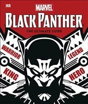 Marvel Black Panther : The Ultimate Guide - Wiacek, Stephen