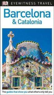 Barcelona and Catalonia : DK Eyewitness Travel Guide  -