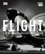 Flight : The Complete History of Aviation - Grant, R.G.
