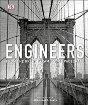 Engineers : From the Great Pyramids to Spacecraft -