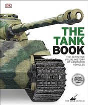 Tank Book : The Definitive Visual History of Armoured Vehicles -