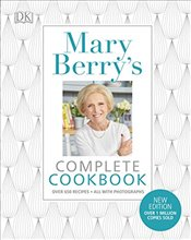 Mary Berrys Complete Cookbook : Over 650 recipes - Berry, Mary