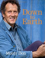 Down to Earth : Gardening Wisdom - Don, Monty