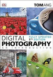 Digital Photography an Introduction - Ang, Tom