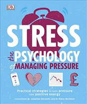 Stress The Psychology of Managing Pressure  -