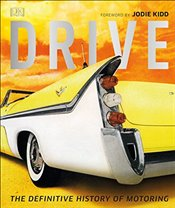 Drive : The Definitive History of Motoring - Chapman, Giles