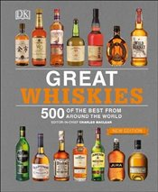 Great Whiskies : 500 of the Best from Around the World -
