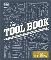 Tool Book : A Tool-Lovers Guide to Over 200 Hand Tools   - Davy, Phil