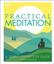 Practical Meditation : A Simple Step-by-Step Guide - Dienstmann, Giovanni