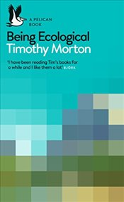 Being Ecological   - Morton, Timothy